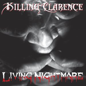Living Nightmare - Killing Clarence